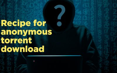 How to use tools for anonymous torrent downloads real quick and easy [in 2019]
